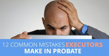 12MistakesExecutorsMakeProbate-MichaelHuguelet