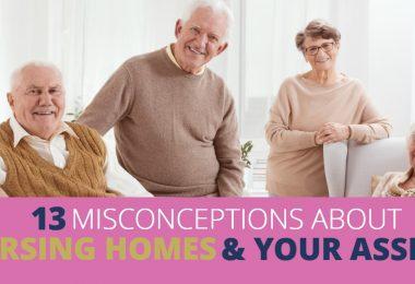 13MisconceptionsNursingHomesandAssets-Michael Huguelet