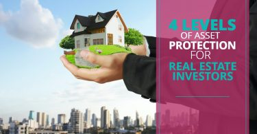 4 LEVELS OF ASSET PROTECTION FOR REAL ESTATE INVESTORs-MichaelHuguelet