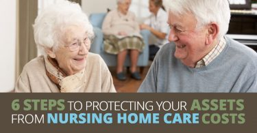 6 STEPS TO PROTECTING YOUR ASSETS FROM NURSING HOME CARE COSTS_6 STEPS TO PROTECTING YOUR ASSETS FROM NURSING HOME CARE COSTS-Michael Huguelet
