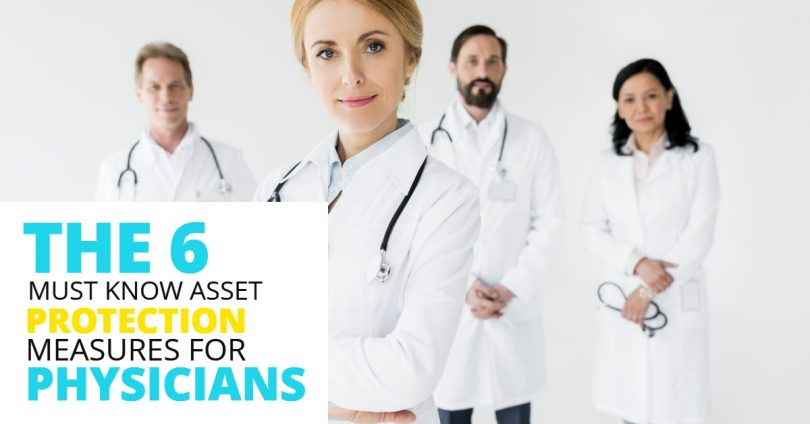 THE 6 MUST KNOW ASSET PROTECTION MEASURES FOR PHYSICIANS-MichaelHuguelet