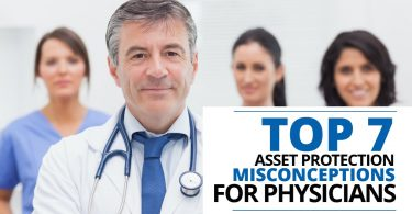 TOP 7 ASSET PROTECTION MISCONCEPTIONS FOR PHYSICIANS-MichaelHuguelet